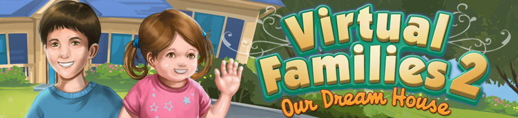 Virtual Families 2 Our Dream House Official Site By